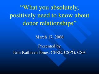 What you absolutely, positively need to know about donor relationships