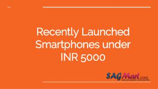 Latest smartphones launched under 5000 RS