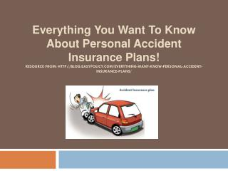 Everything You Want To Know About Personal Accident Insurance Plans!