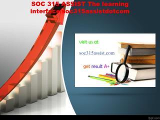 SOC 315 ASSIST The learning interface/soc315assistdotcom