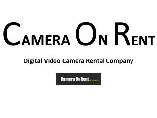 Get Dslr Camera on Rent in Delhi at Camera On Rent