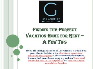 Finding the Perfect Vacation Home for Rent � A Few Tips