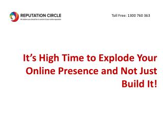 It's High Time to Explode Your Online Presence and Not Just Build It!