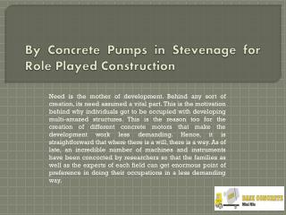 By Concrete Pumps in Stevenage for Role Played Construction
