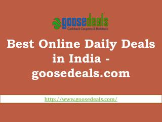 Best Online Daily Deals in India - goosedeals.com