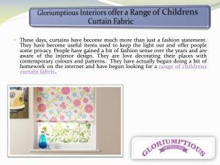 Gloriumptious Interiors offer a Range of Childrens Curtain Fabric
