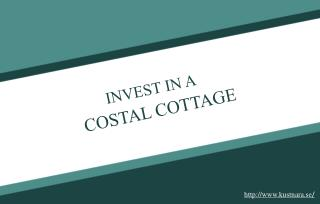 Reasons to invest in a coastal cottage