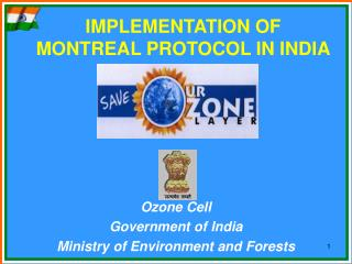 IMPLEMENTATION OF MONTREAL PROTOCOL IN INDIA