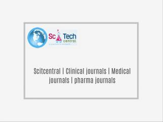Scitcentral | Clinical journals | Medical journals | pharma journals | Lifescience journals | Chemistry journals | Engin