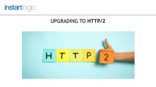 Upgrading to HTTP 2