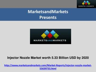 Injector Nozzle Market worth 5.33 Billion USD by 2020