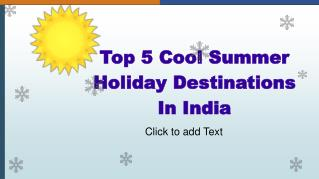 Top 5 Cool Summer Holiday Destinations In India