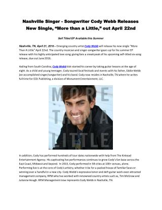 "Nashville Singer - Songwriter Cody Webb Releases New Single, ""More than a Little,"" out April 22nd"