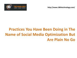 Practices You Have Been Doing in The Name of Social Media Optimisation But Are Plain No Go