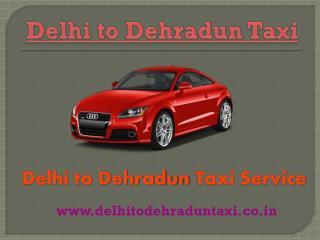 Delhi to Dehradun Taxi