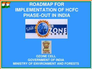 ROADMAP FOR IMPLEMENTATION OF HCFC PHASE-OUT IN INDIA