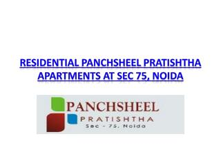 Residential Panchsheel Pratishtha Apartments at Sec 75, Noida