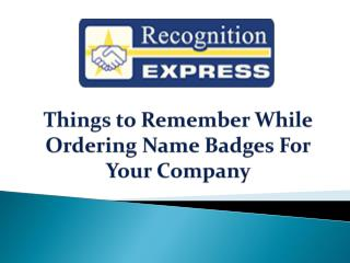 Things to Remember While Ordering Name Badges For Your Company