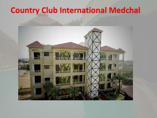 Country Club International Medchal