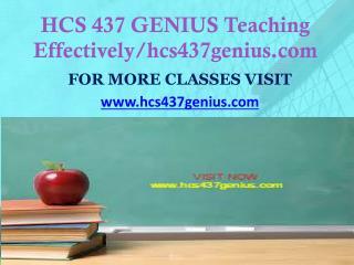 HCS 437 GENIUS Teaching Effectively/hcs437genius.com