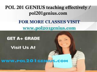 POL 201 GENIUS teaching effectively / pol201genius.com