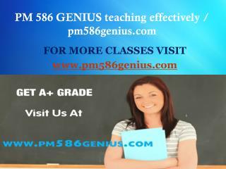 PM 586 GENIUS teaching effectively / pm586genius.com