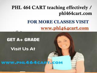 PHL 464 CART teaching effectively / phl464cart.com
