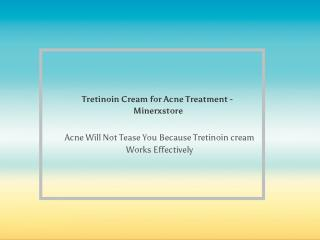Tretinoin Cream for Acne Treatment - Minerxstore
