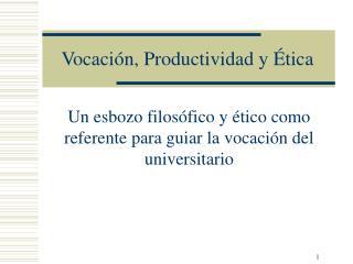 Vocaci n, Productividad y  tica