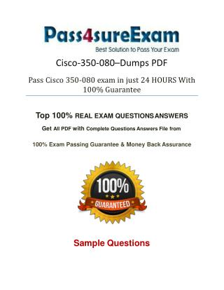 350-080 Exam Questions With 100% Passing Guarantee
