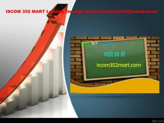 ISCOM 352 MART Leading through innovation/iacom352martdotcom