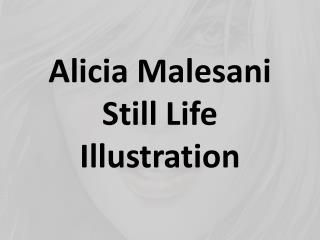 Alicia Malesani Still Life Illustration