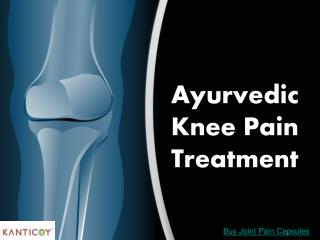 Ayurvedic Knee PainTreatment | Kanticoy