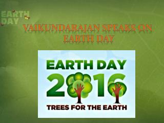 Vaikundarajan Speaks On Earth Day