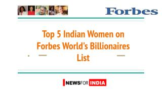 Top 5 Indian Women on Forbes World's Billionaires List