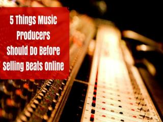 5 Ways Music Producers Sell Beats