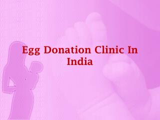 Cost effective egg donation clinic in india