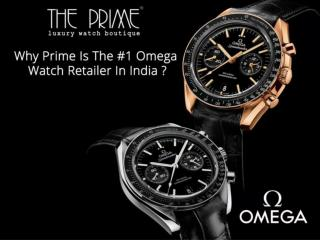 Why Prime Is The #1 Omega Watch Retailer In India?