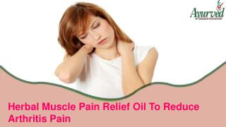 Herbal Muscle Pain Relief Oil To Reduce Arthritis Pain That Is Safe
