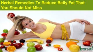 Herbal Remedies To Reduce Belly Fat That You Should Not Miss