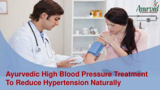 Ayurvedic High Blood Pressure Treatment To Reduce Hypertension Naturally