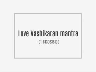 Love {{{{{Vashikaran Power}}}}} Baba  91-8130636190 Specialist
