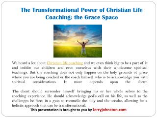 The Transformational Power of Christian Life Coaching: the Grace Space