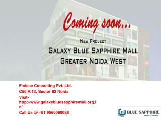 Galaxy Blue Sapphire Greater Noida Call@ 9560090088