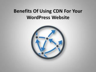 Benefits Of Using CDN For Your WordPress Website