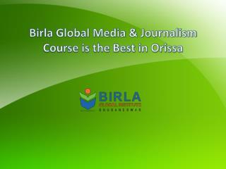 Birla Global Media & Journalism Course is the Best in Orissa