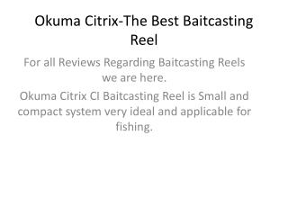 Okuma Citrix-The Best Baitcasting Reel