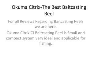 Okuma Citrix-The Best Baitcasting Reel