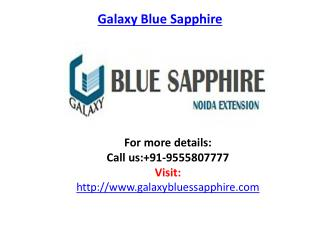 Galaxy Blue Sapphire http://www.galaxybluessapphire.com at Noida Extension, offers business spaces and office space with