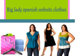 Big lady spanish website clothes